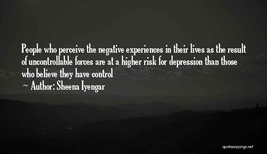 You Can't Control The Uncontrollable Quotes By Sheena Iyengar