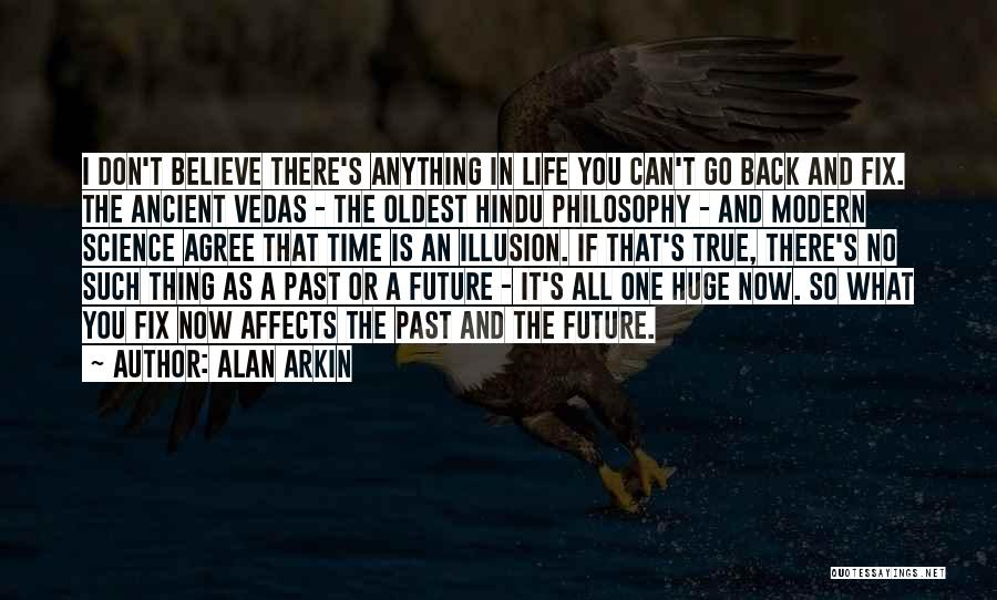 You Can't Fix The Past Quotes By Alan Arkin