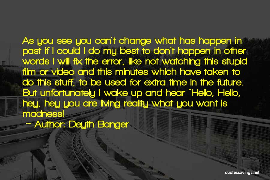 You Can't Fix The Past Quotes By Deyth Banger