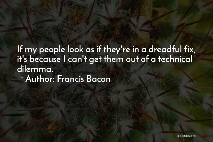 You Can't Fix The Past Quotes By Francis Bacon