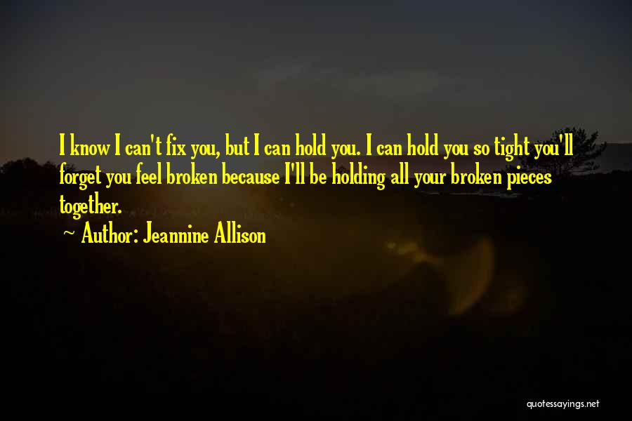 You Can't Fix The Past Quotes By Jeannine Allison