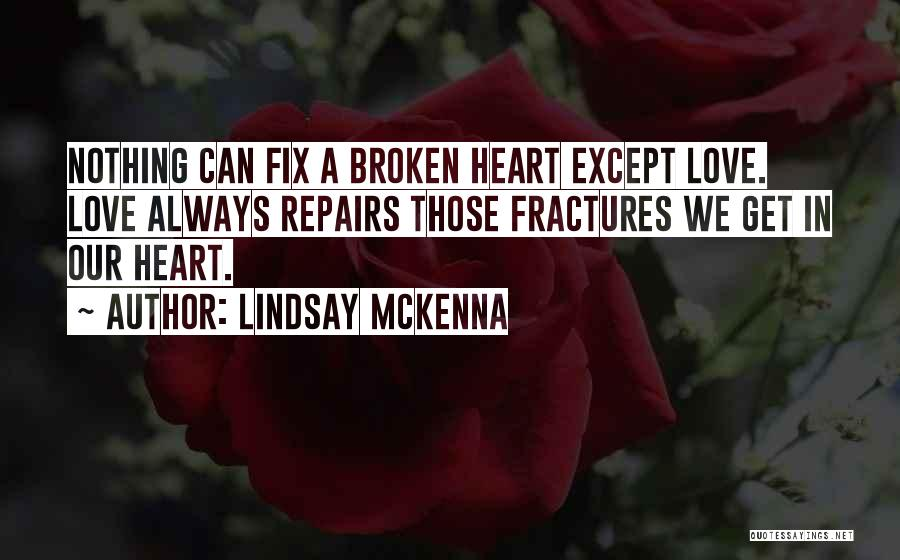 You Can't Fix The Past Quotes By Lindsay McKenna