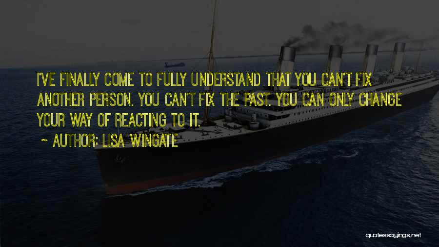 You Can't Fix The Past Quotes By Lisa Wingate