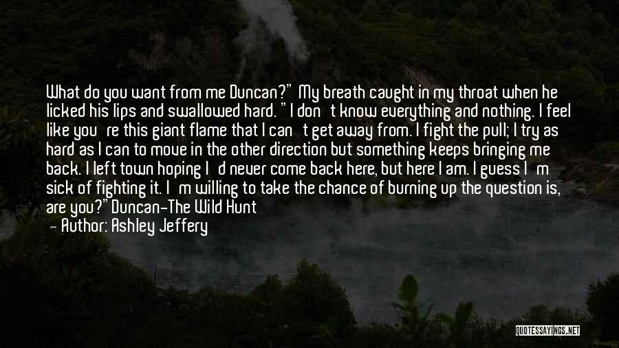 You Can't Get Me Back Quotes By Ashley Jeffery
