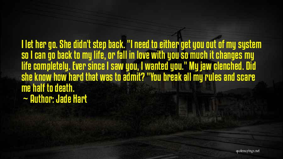 You Can't Get Me Back Quotes By Jade Hart