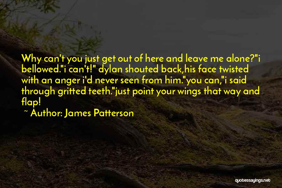 You Can't Get Me Back Quotes By James Patterson