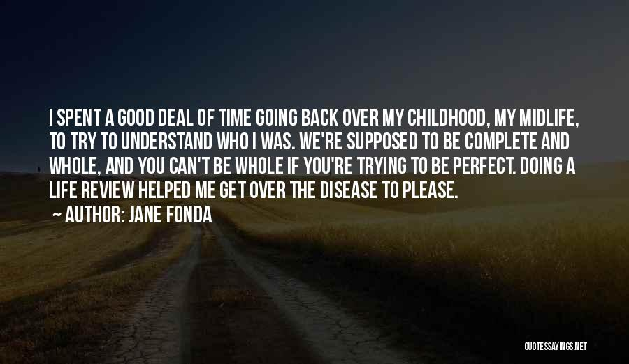 You Can't Get Me Back Quotes By Jane Fonda