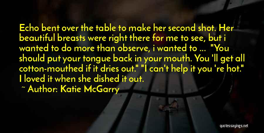 You Can't Get Me Back Quotes By Katie McGarry
