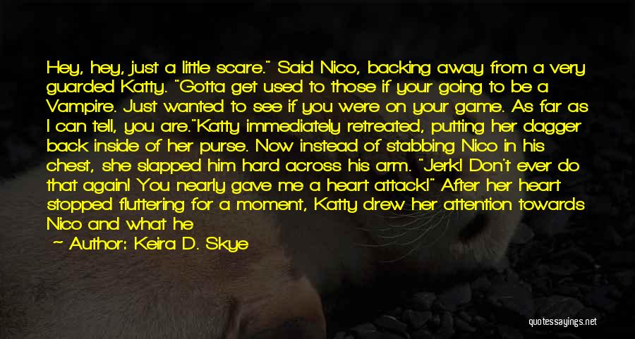You Can't Get Me Back Quotes By Keira D. Skye