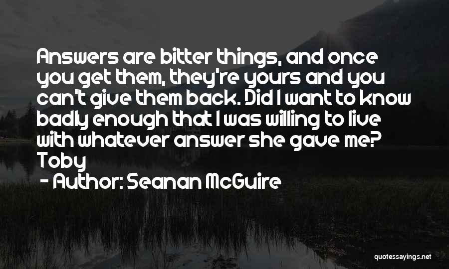 You Can't Get Me Back Quotes By Seanan McGuire