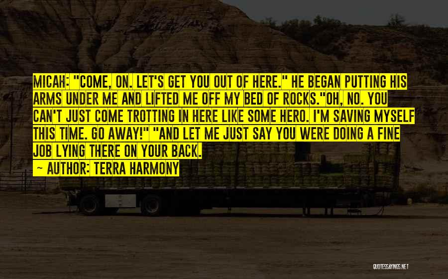 You Can't Get Me Back Quotes By Terra Harmony