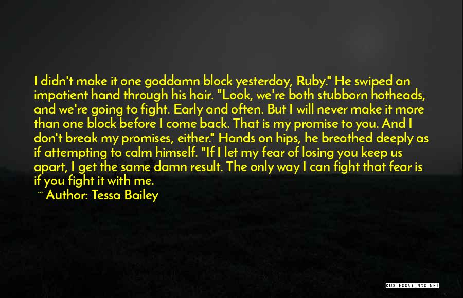 You Can't Get Me Back Quotes By Tessa Bailey