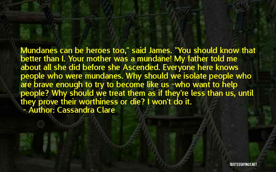 You Can't Help Everyone Quotes By Cassandra Clare