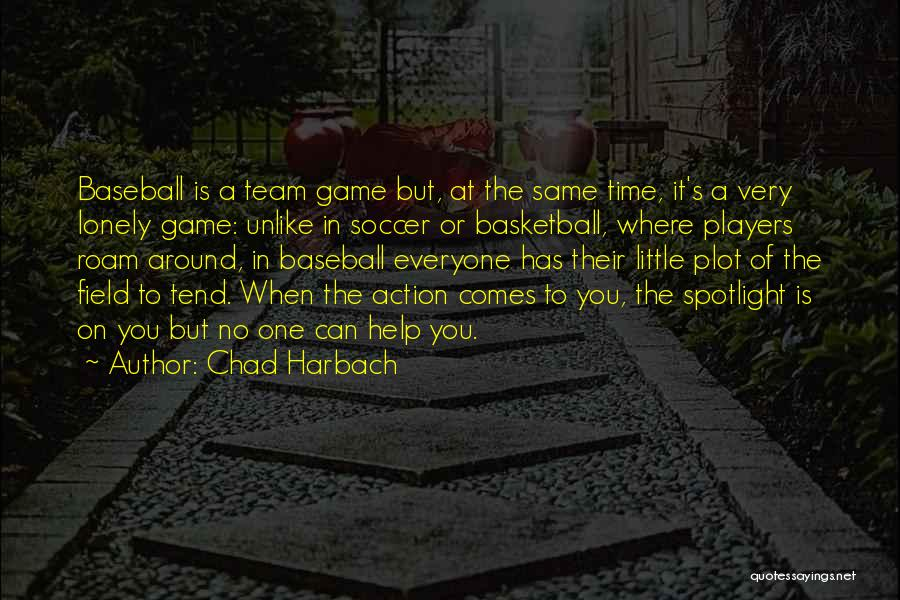 You Can't Help Everyone Quotes By Chad Harbach