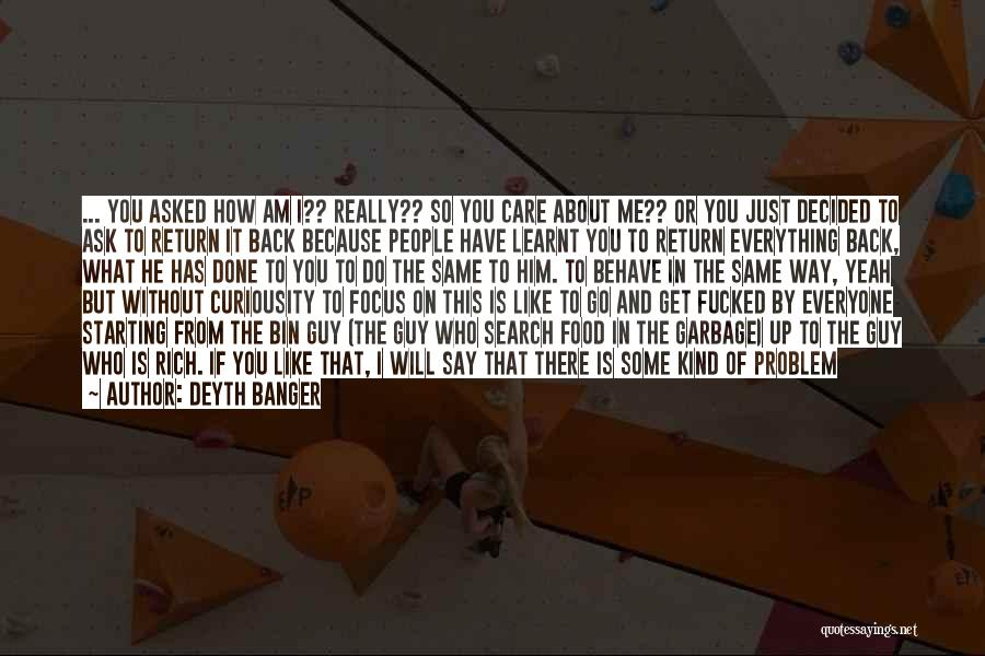 You Can't Help Everyone Quotes By Deyth Banger