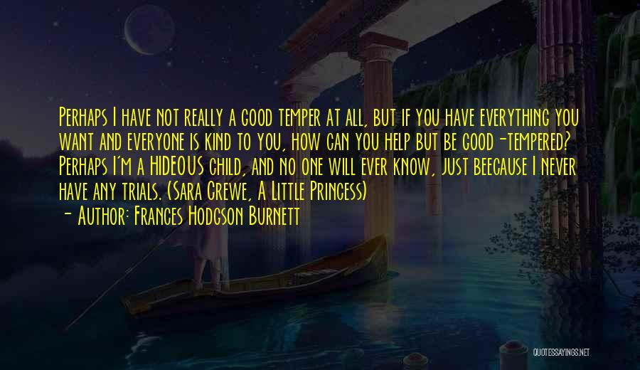 You Can't Help Everyone Quotes By Frances Hodgson Burnett