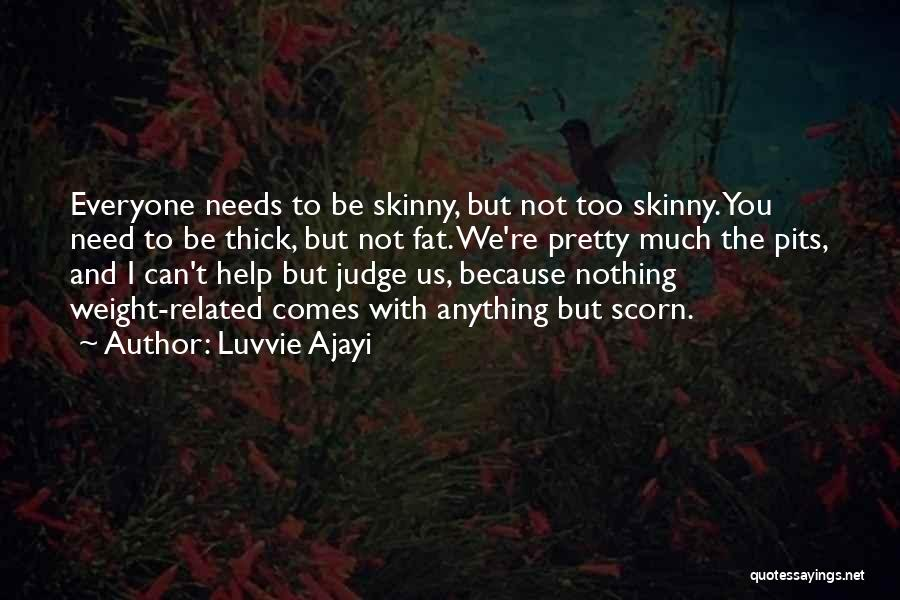 You Can't Help Everyone Quotes By Luvvie Ajayi
