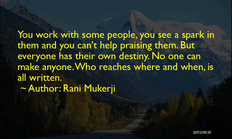 You Can't Help Everyone Quotes By Rani Mukerji