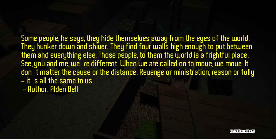 You Can't Hide Things From Me Quotes By Alden Bell