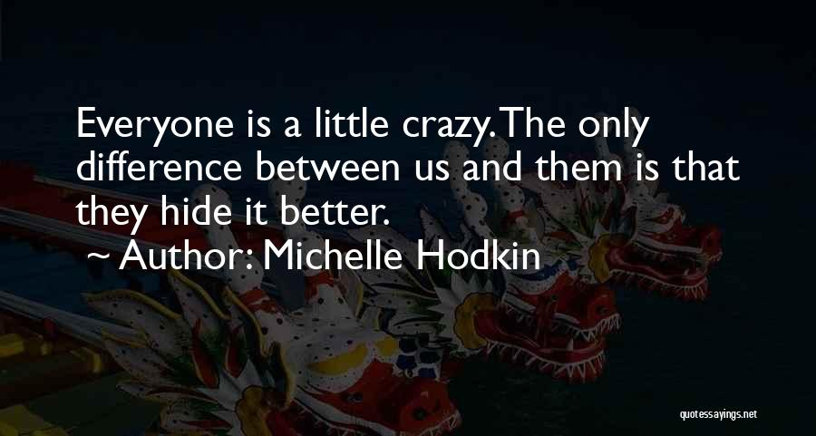 You Can't Hide Things From Me Quotes By Michelle Hodkin