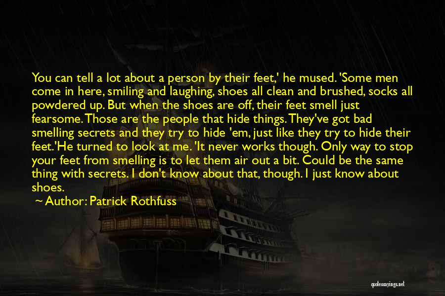 You Can't Hide Things From Me Quotes By Patrick Rothfuss