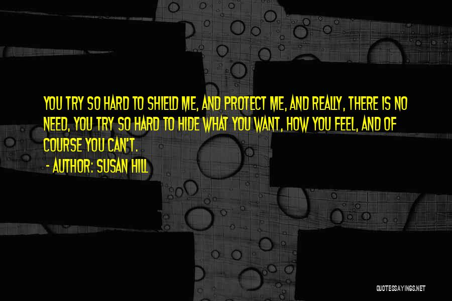 You Can't Hide Things From Me Quotes By Susan Hill