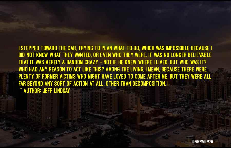 You Can't Reason With Crazy Quotes By Jeff Lindsay