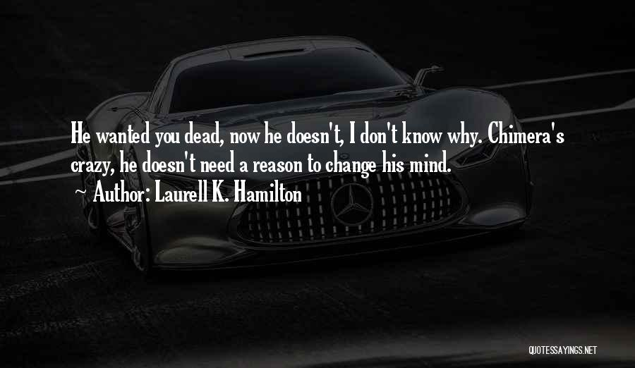 You Can't Reason With Crazy Quotes By Laurell K. Hamilton
