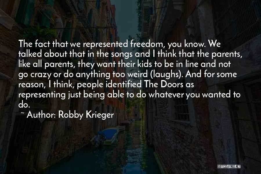 You Can't Reason With Crazy Quotes By Robby Krieger