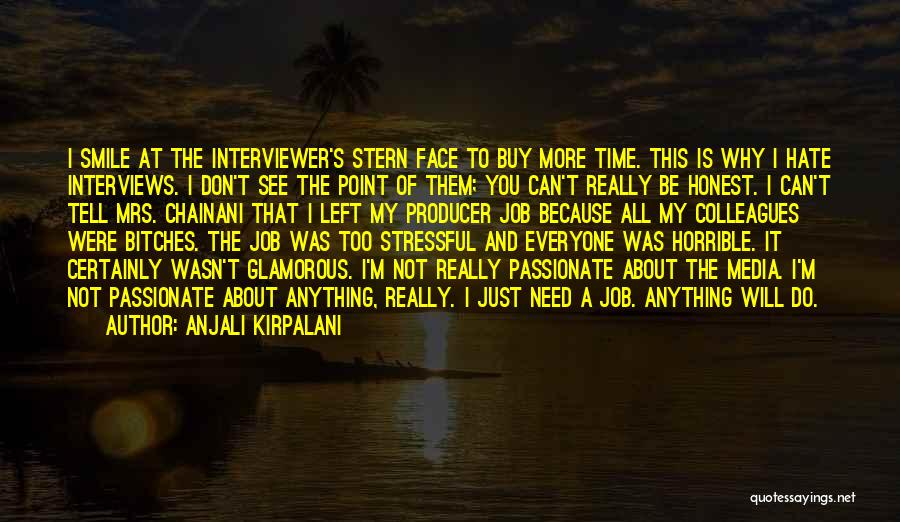 You Can't See My Face Quotes By Anjali Kirpalani
