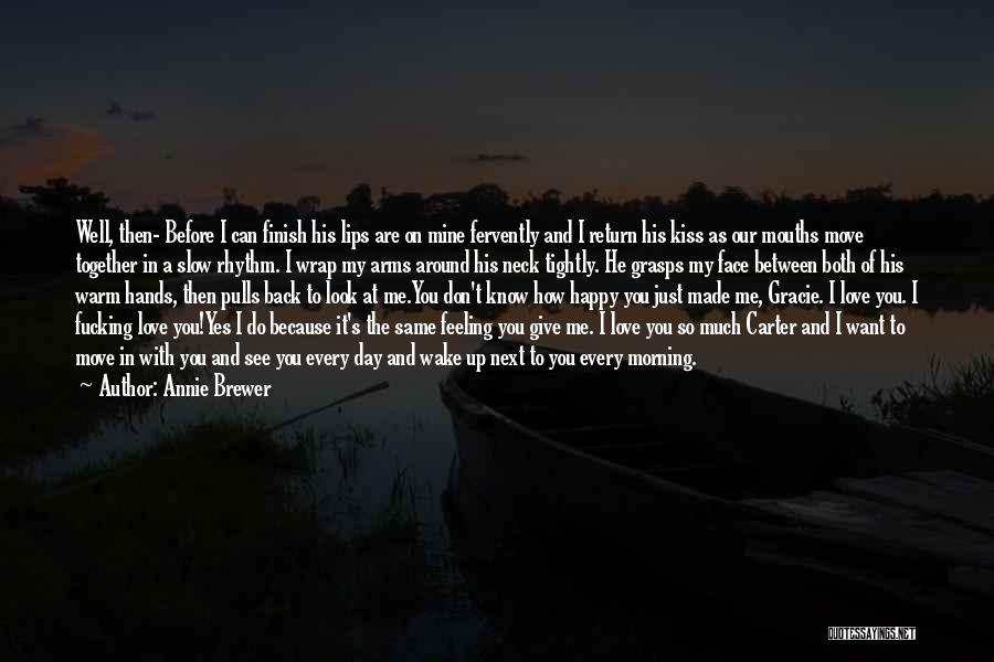 You Can't See My Face Quotes By Annie Brewer
