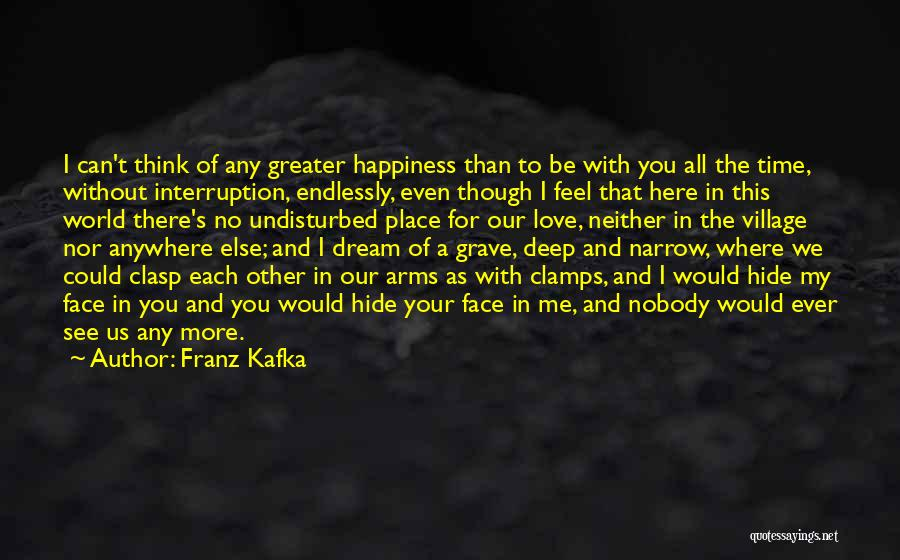 You Can't See My Face Quotes By Franz Kafka