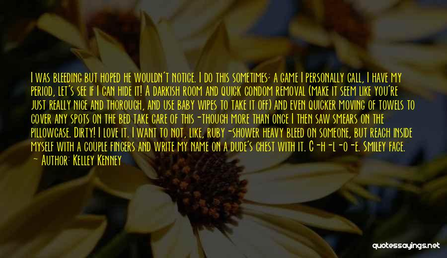 You Can't See My Face Quotes By Kelley Kenney