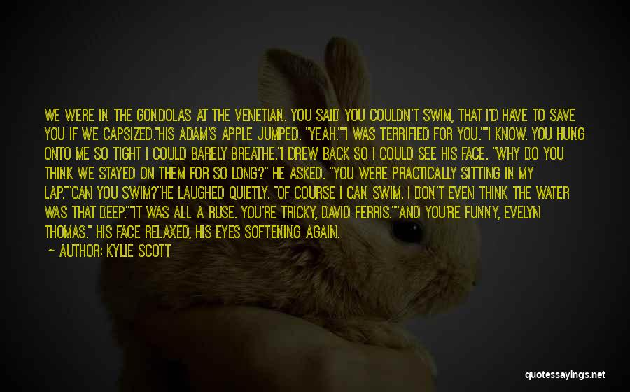 You Can't See My Face Quotes By Kylie Scott