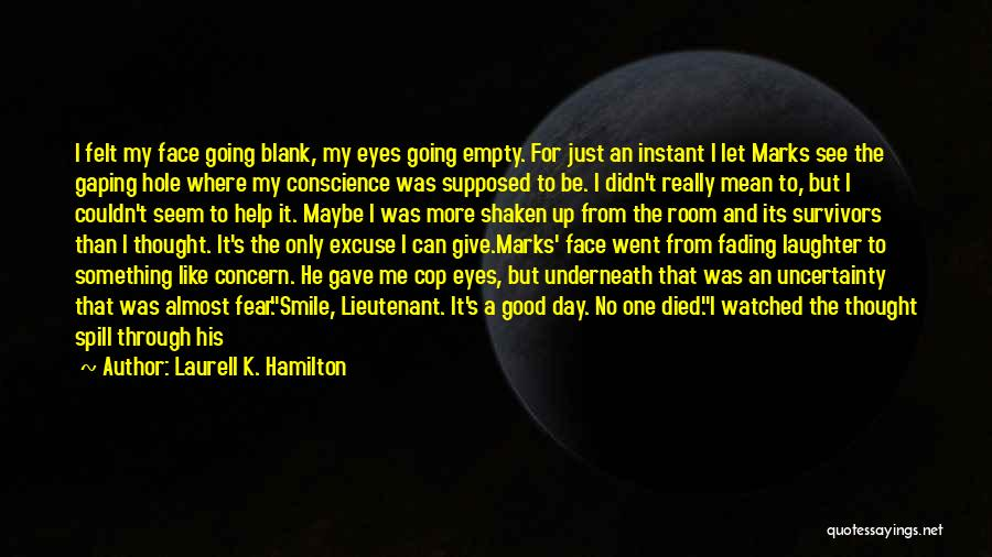You Can't See My Face Quotes By Laurell K. Hamilton