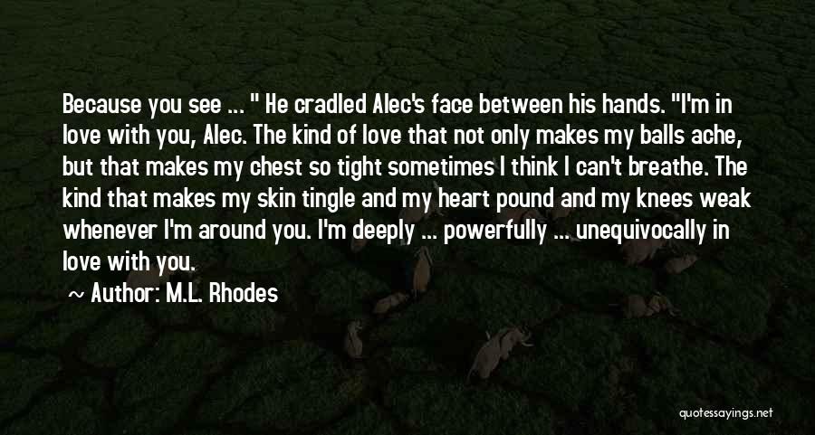 You Can't See My Face Quotes By M.L. Rhodes