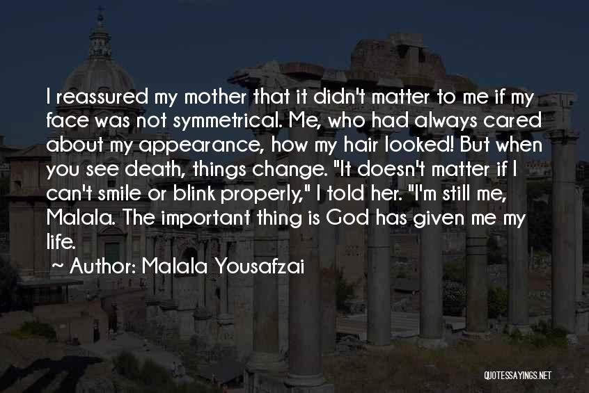 You Can't See My Face Quotes By Malala Yousafzai
