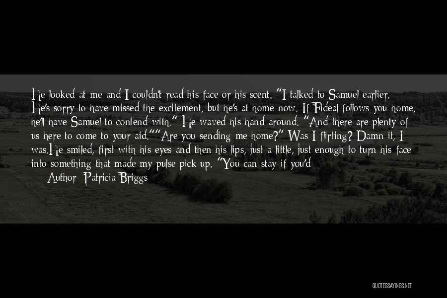 You Can't See My Face Quotes By Patricia Briggs