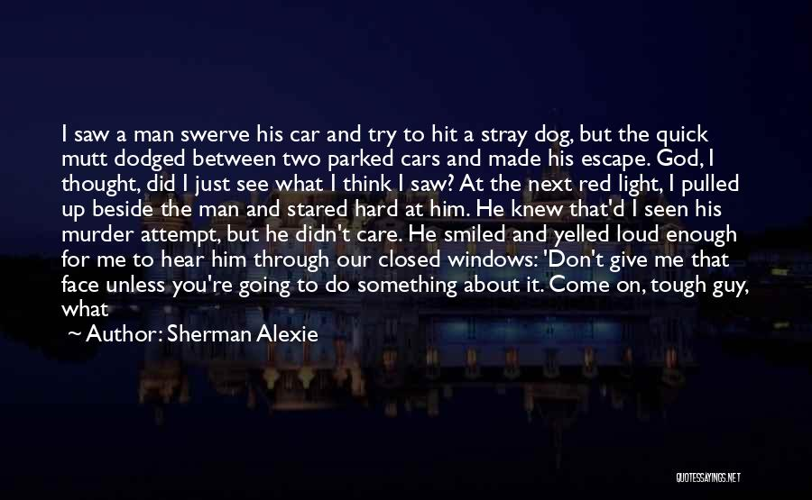 You Can't See My Face Quotes By Sherman Alexie