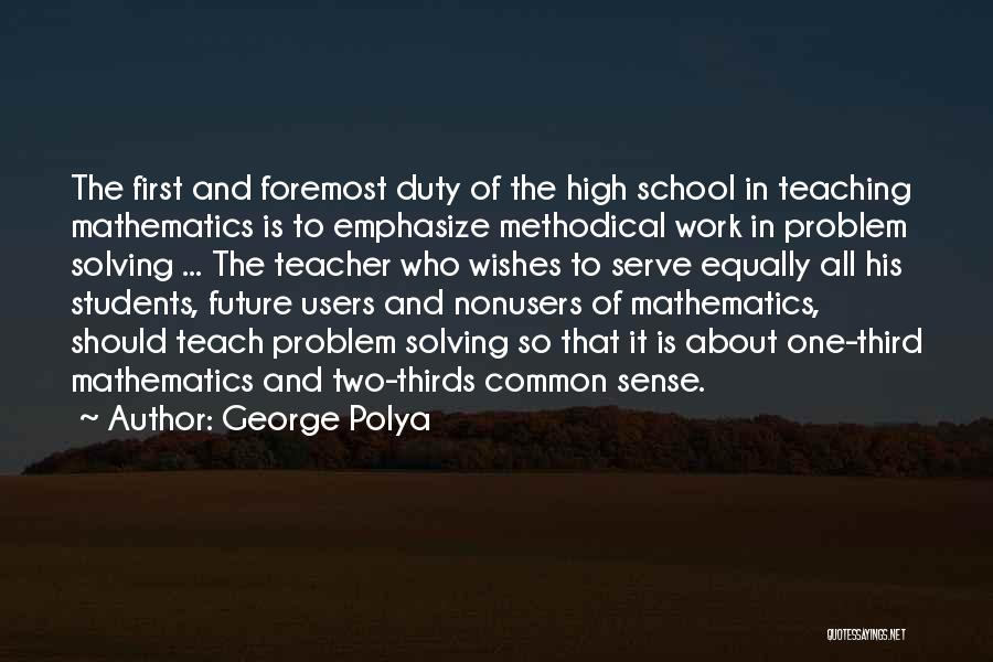 You Can't Teach Common Sense Quotes By George Polya