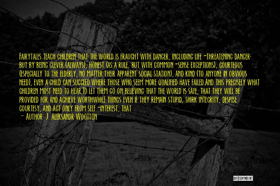 You Can't Teach Common Sense Quotes By J. Aleksandr Wootton