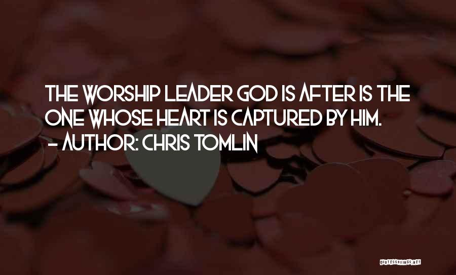 You Captured My Heart Quotes By Chris Tomlin
