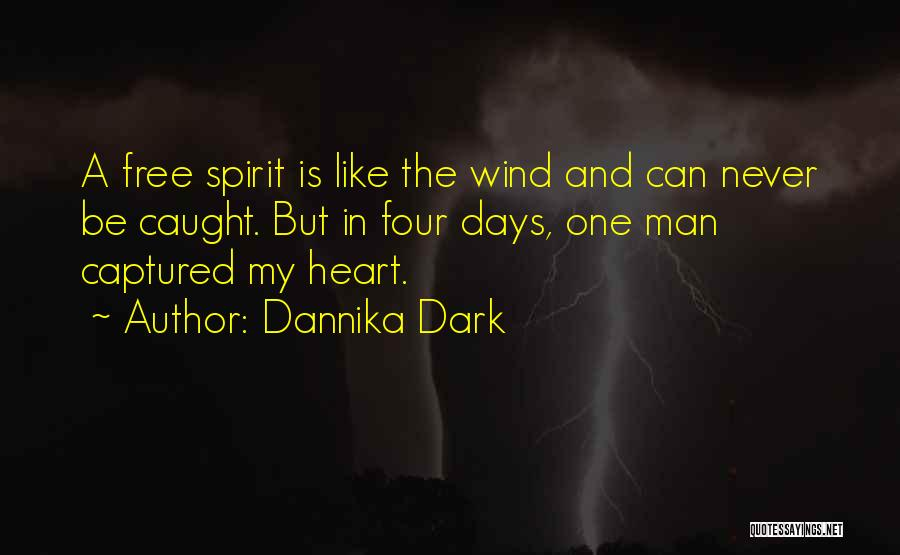 You Captured My Heart Quotes By Dannika Dark