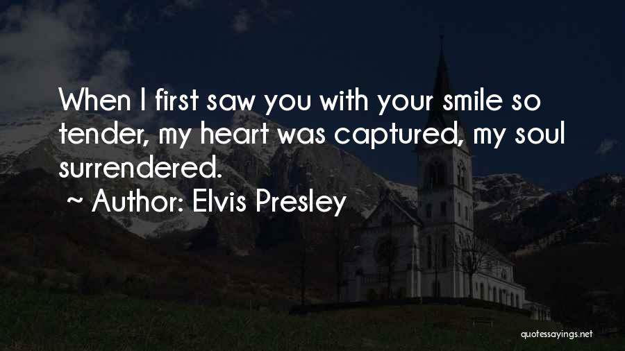 You Captured My Heart Quotes By Elvis Presley