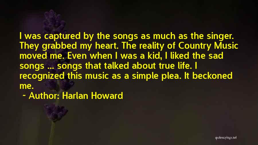 You Captured My Heart Quotes By Harlan Howard