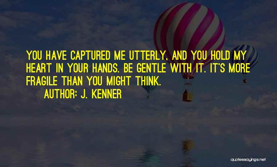 Top 66 You Captured My Heart Quotes Sayings