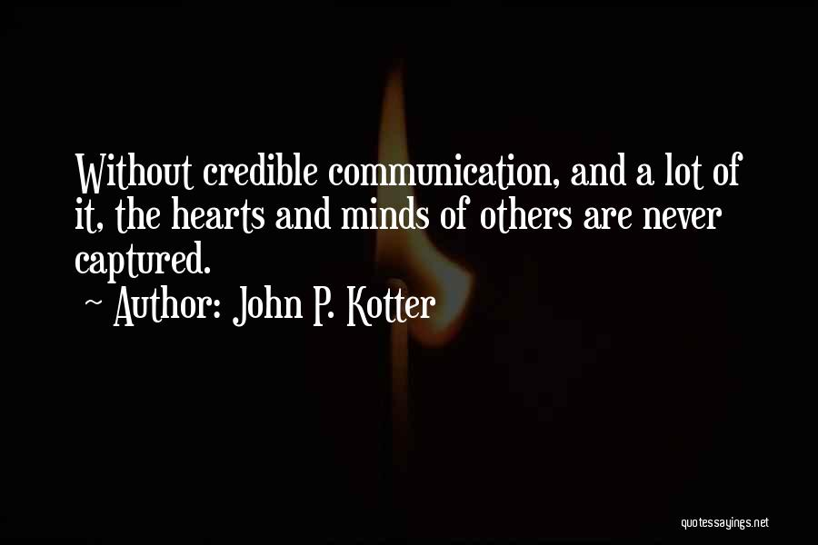 You Captured My Heart Quotes By John P. Kotter