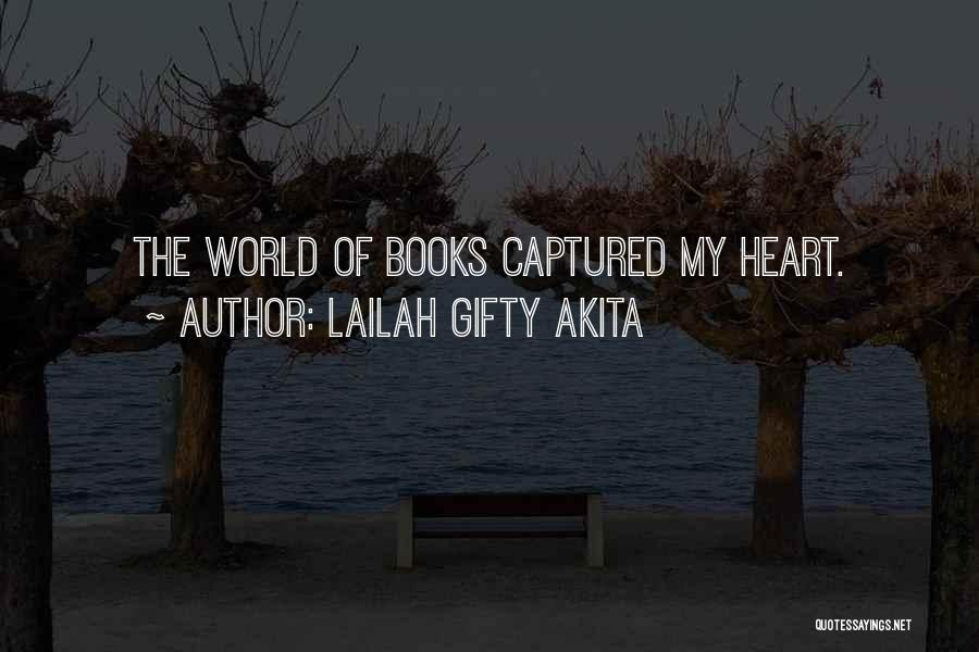 You Captured My Heart Quotes By Lailah Gifty Akita