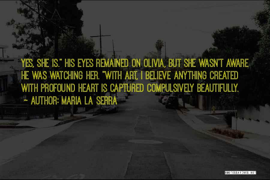 You Captured My Heart Quotes By Maria La Serra