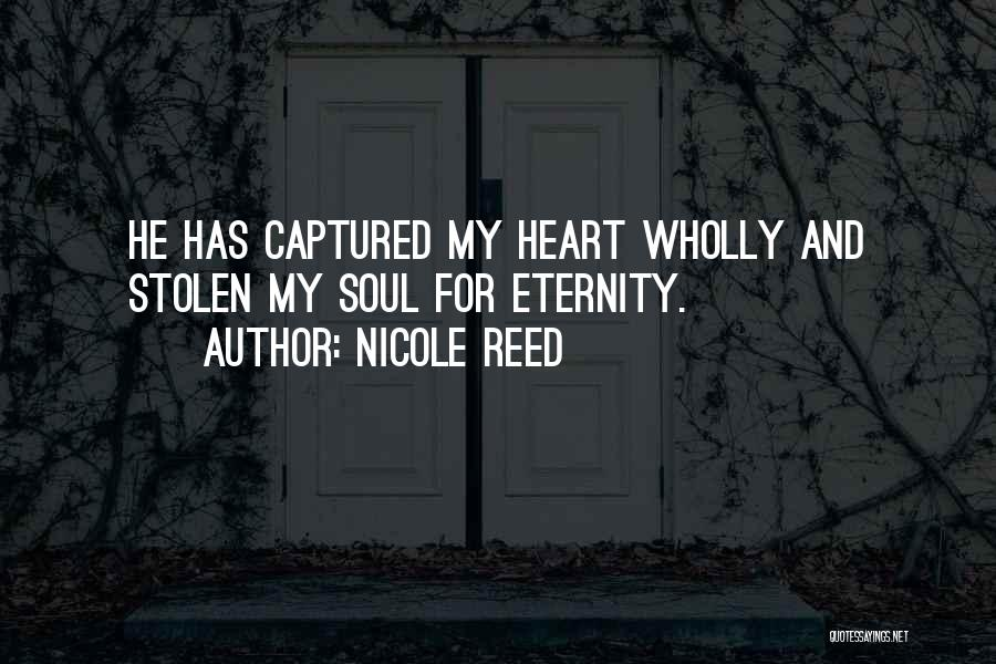 You Captured My Heart Quotes By Nicole Reed